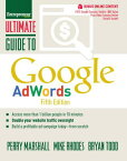 Ultimate Guide to Google Adwords: How to Access 100 Million People in 10 Minutes ULTIMATE GT GOOGLE ADWORDS 5/E (Ultimate) [ Perry Marshall ]