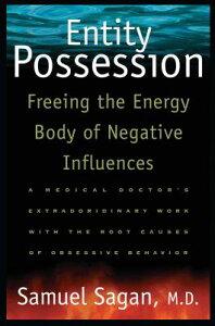 Entity Possession: Freeing the Energy Body of Negative Influences ENTITY POSSESSION [ Samuel Sagan ]