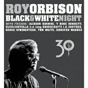 ブラック&ホワイト・ナイト〜30周年記念エディション [ ロイ・オービソン ]