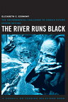 The River Runs Black: The Environmental Challenge to China's Future RIVER RUNS BLACK 2/E (Council on Foreign Relations Books (Cornell University)) [ Elizabeth C. Economy ]