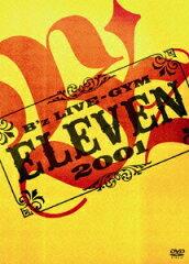 【送料無料】【新作ポイント3倍】B'z LIVE-GYM 2001 -ELEVEN- [ B'z ]