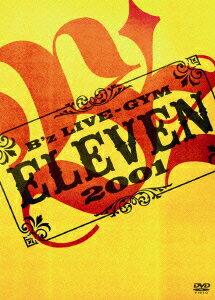 【送料無料】B'z LIVE-GYM 2001 -ELEVEN- [ B'z ]