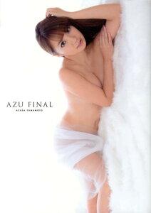 【送料無料】山本梓 写真集 『 AZU FINAL 』 [ 西條彰仁 ]