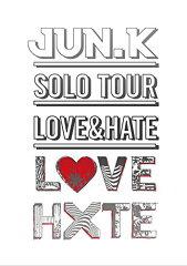 """【楽天ブックスならいつでも送料無料】Jun.K(From 2PM)Solo Tour""""LOVE&HATE""""in MAKUHARI MESS..."""
