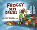 Froggy Gets Dressed Board Book FROGGY GETS DRESSED BOARD BK-B (Froggy) [ Jonathan London ]