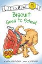 Biscuit Goes to School BISCUIT GOES TO SCHOOL (My First I Can Read) [ Alyssa Satin Capucilli ]