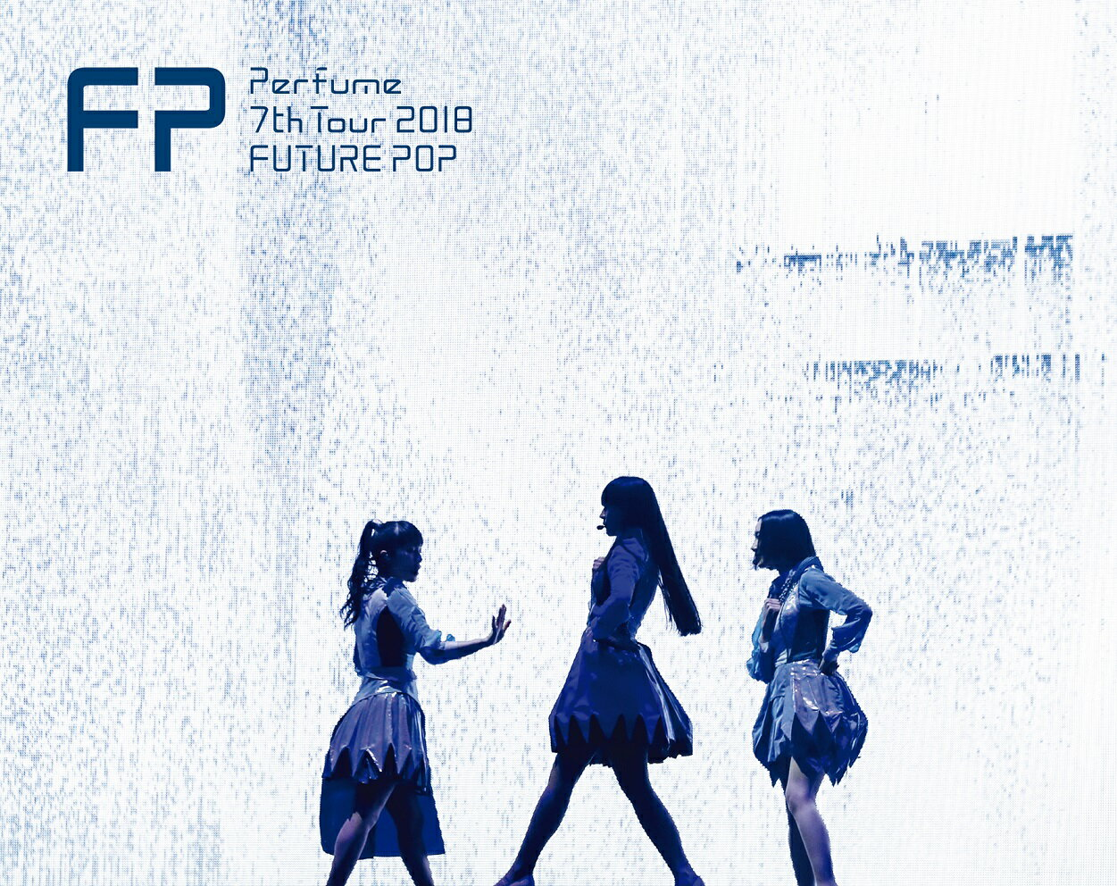 Perfume 7th Tour 2018「FUTURE POP」(初回限定盤)【Blu-ray】