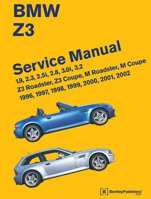 BMW Z3 Service Manual: 1996-2002: 1.9, 2.3, 2.5i, 2.8, 3.0i, 3.2 - Z3 Roadster, Z3 Coupe, M ...