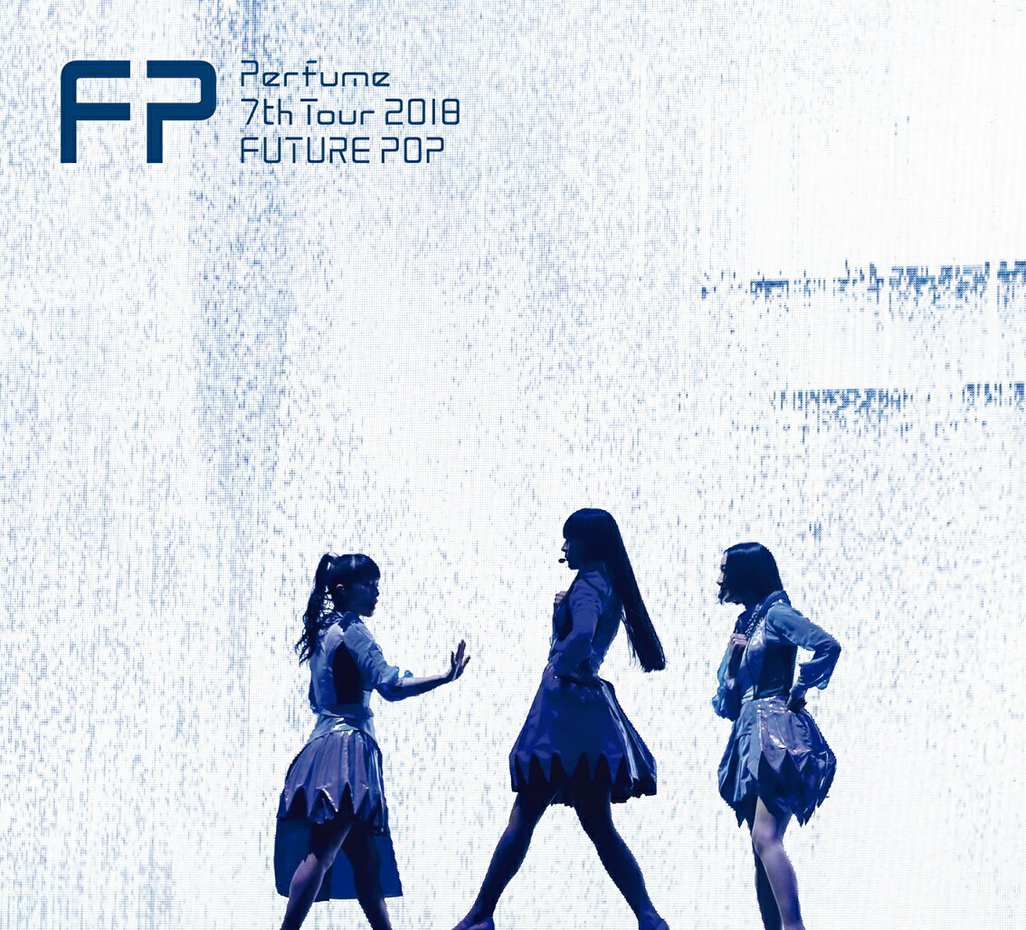Perfume 7th Tour 2018「FUTURE POP」(初回限定盤)