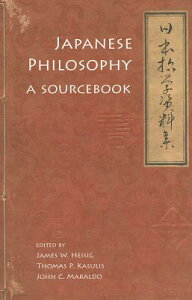 Japanese Philosophy: A Sourcebook JAPANESE PHILOSOPHY (Nanzan Library of Asian Religion and Culture) [ James W. Heisig ]