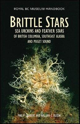 洋書, COMPUTERS & SCIENCE Brittle Stars, Sea Urchins Feather Stars: Of British Columbia, Southeast Alaska and Puget Sound BRITTLE STARS SEA URCHINS FE Royal BC Museum Handbooks Philip Lambert