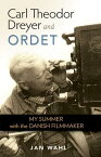 Carl Theodor Dreyer and Ordet: My Summer with the Danish Filmmaker CARL THEODOR DREYER & ORDET (Screen Classics) [ Jan Wahl ]
