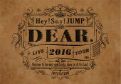 Hey! Say! JUMP LIVE TOUR 2016 DEAR.(DVD 通常盤)