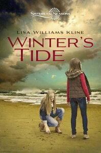 Winter's Tide WINTERS TIDE (Sisters in All Seasons) [ Lisa Williams Kline ]