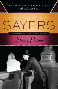Strong Poison STRONG POISON (Lord Peter Wimsey Mysteries with Harriet Vane) [ Dorothy L. Sayers ]