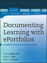 Documenting Learning with Eportfolios: A Guide for College Instructors DOCUMENTING LEARNING W/EPORTFO (Jossey-Bass Higher and Adult Education) [ Tracy Penny Light ]
