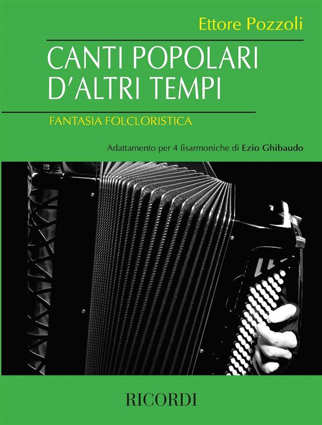 【輸入楽譜】ポッツォリ, Ettore: Canti Popolari d'altri Tempi: Fantasia Folcloristica per 4 Fisarmoniche画像