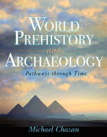 ARCHAEOLOGY PREHISTORY CHAZAN WORLD AND