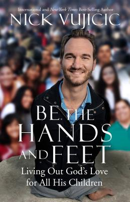 Be the Hands and Feet: Living Out God's Love for All His Children画像