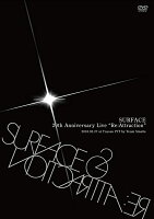 SURFACE 20th Anniversary Live「Re:Attraction」