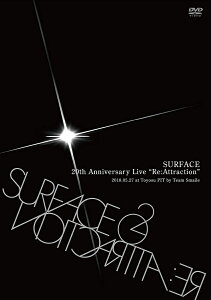 SURFACE 20th Anniversary Live「Re:Attraction」 [ SURFACE ]