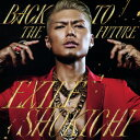 EXILE SHOKICHIのシングル「BACK TO THE FUTURE feat. VERBAL (m-flo) & SWAY」のCDジャケット写真。