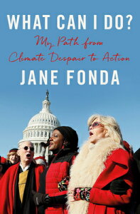 What Can I Do?: My Path from Climate Despair to Action WHAT CAN I DO [ Jane Fonda ]