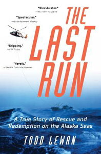 The Last Run: A True Story of Rescue and Redemption on the Alaska Seas LAST RUN [ Todd Lewan ]