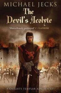The Devil's Acolyte DEVILS ACOLYTE [ Michael Jecks ]