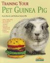 Training Your Pet Guinea Pig TRAINING YOUR PET GUINEA PIG (Training Your Pet (Barron's)) [ Gerr...