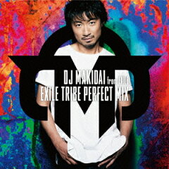【楽天ブックスならいつでも送料無料】EXILE TRIBE PERFECT MIX(2CD+DVD) [ DJ MAKIDAI from EX...