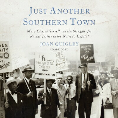 Just Another Southern Town: Mary Church Terrell and the Struggle for Racial Justice in the Nation's画像