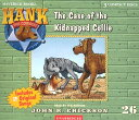 The Case of the Kidnapped Collie HANKCD #26 CASE OF THE KIDN 3D (Hank the Cowdog (Audio)) [ John R. Erickson ]