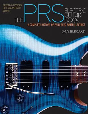 洋書, ART & ENTERTAINMENT The Prs Electric Guitar Book: A Complete History of Paul Reed Smith Electrics PRS ELECTRIC GUITAR BK UPDATED Dave Burrluck