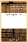Fayel, Tragedie FRE-FAYEL TRAGEDIE (Arts) [ Francois-Thomas-Ma D'Arnaud de Baculard ]