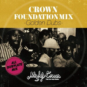 MIGHTY CROWN presents CROWN FOUNDATION MIX -GOLDEN DUBS-画像
