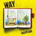 WAY [ locofrank ]