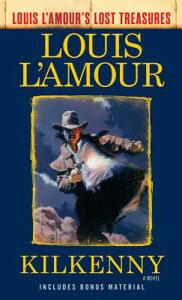 Kilkenny (Louis l'Amour's Lost Treasures) KILKENNY (LOUIS LAMOURS LOST T (Louis L'Amour's Lost Treasures) [ Louis L'Amour ]