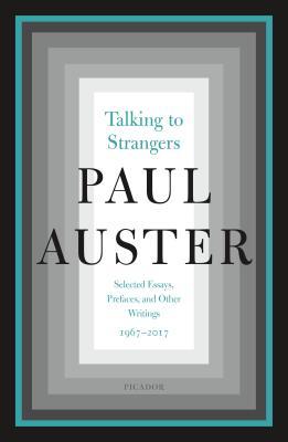 洋書, FICTION & LITERTURE Talking to Strangers: Selected Essays, Prefaces, and Other Writings, 1967-2017 TALKING TO STRANGERS Paul Auster
