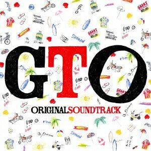 関西テレビ・フジテレビ系 全国ネット 連続ドラマ GTO オリジナル・サウンドトラック画像
