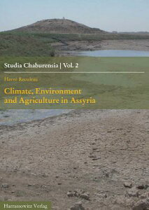 Climate, Environment and Agriculture in Assyria: In the 2nd Half of the 2nd Millennium Bce CLIMATE ENVIRONMENT & AGRICULT (Studia Chaburensia) [ Herve Reculeau ]