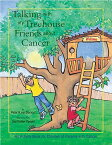 Talking with My Treehouse Friends about Cancer: An Activity Book for Children of Parents with Cancer TALKING W/MY TREEHOUSE FRIENDS [ Peter R. Van Dernoot ]
