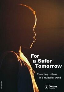 For a Safer Tomorrow FOR A SAFER TOMORROW (Oxfam International Research Report) [ Ed Cairns ]