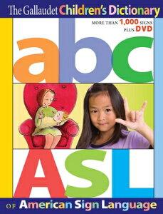 The Gallaudet Children's Dictionary of American Sign Language GALLAUDET CHILDRENS DICT OF AM [ The Editors of Gallaudet University Pres ]