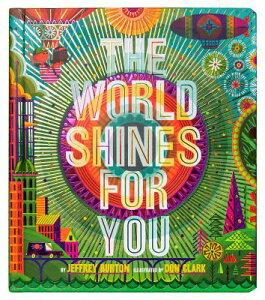The World Shines for You WORLD SHINES FOR YOU (Shine Bright Book) [ Jeffrey Burton ]