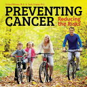 Preventing Cancer: Reducing the Ris...