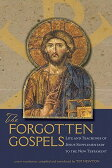 The Forgotten Gospels: Life and Teachings of Jesus Supplementary to the New Testament [ Tim Newton ]
