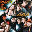 PARTY IT UP(ジャケットA CD+DVD) [ AAA ]