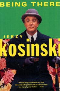 Being There BEING THERE (Kosinski, Jerzy) [ Jerzy Kosinski ]