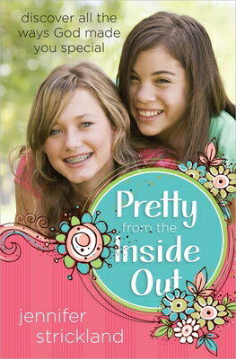 Pretty from the Inside Out: Discover All the Ways God Made You Special画像